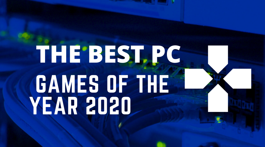 Check out the best pC Games for 2020