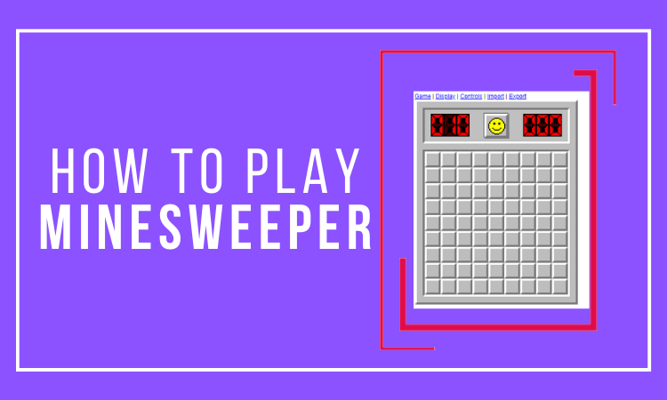 How to Play Minesweeper Game