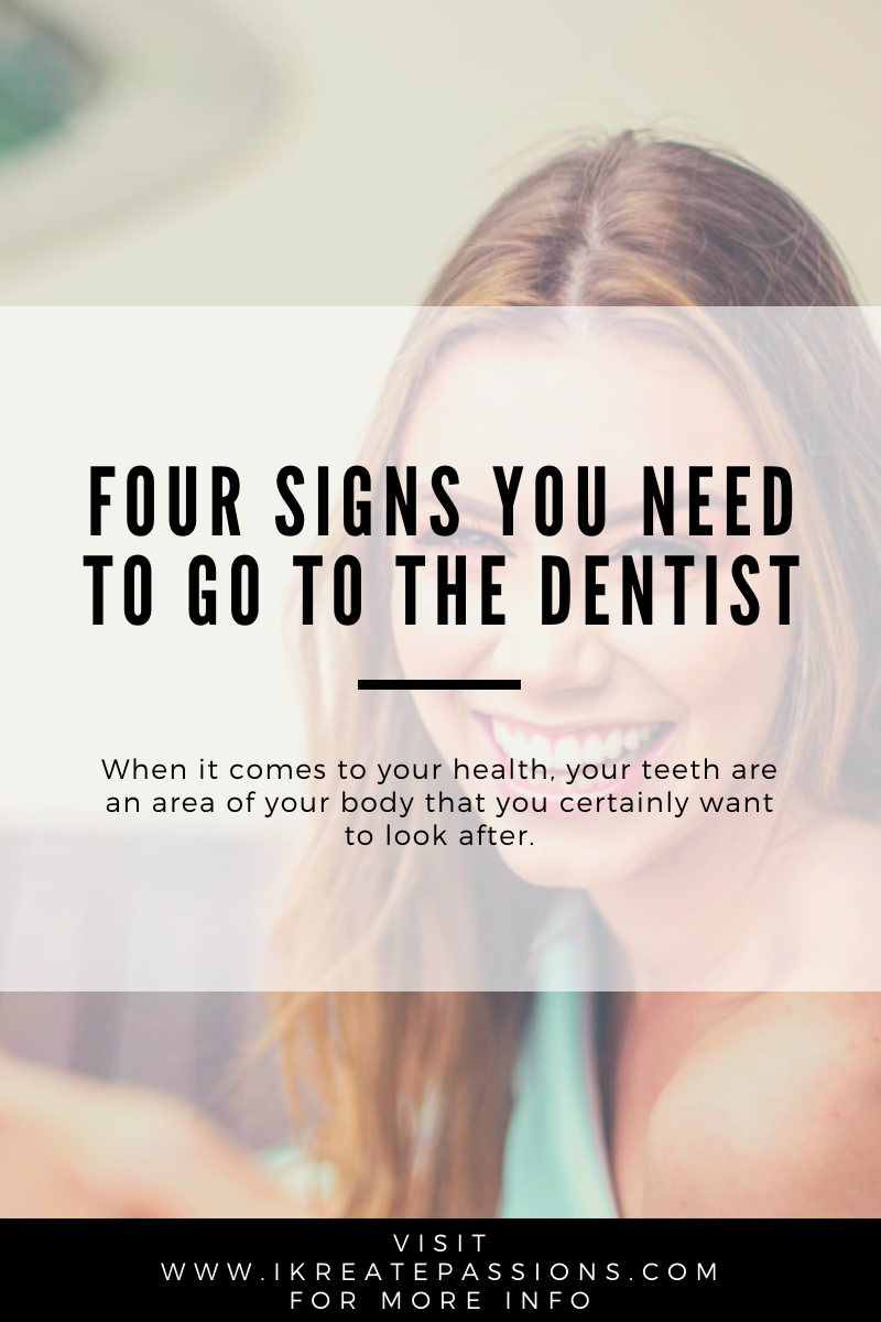 Four Signs You Need To Go To The Dentist