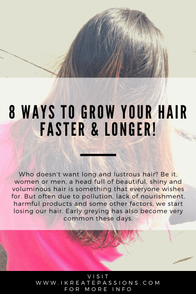 8 Ways To Grow Your Hair Faster & Longer!