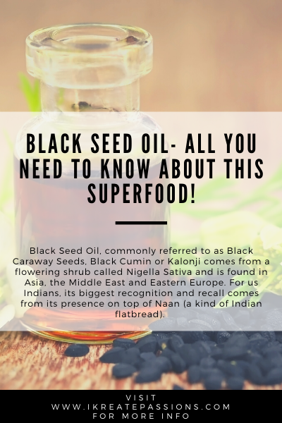 Black Seed Oil- All You Need To Know About This SuperFood!