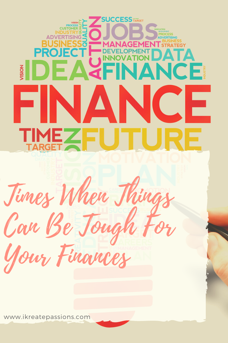 Times When Things Can Be Tough For Your Finances