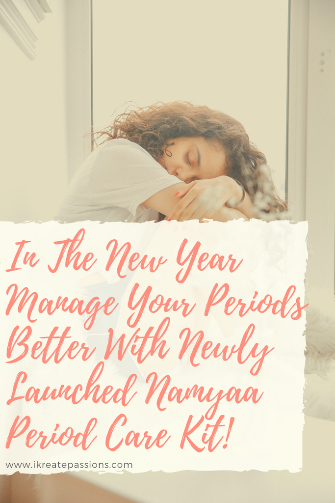 In The New Year Manage Your Periods Better With Newly Launched Namyaa Period Care Kit!