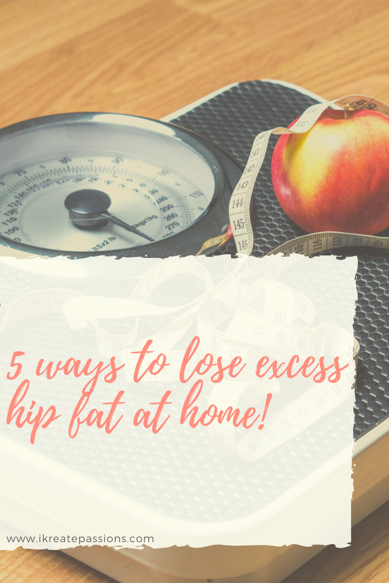 5 ways to lose excess hip fat at home!
