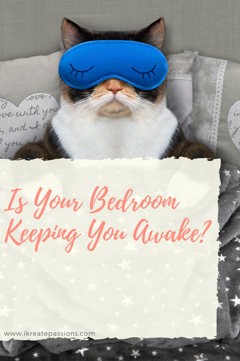 Is Your Bedroom Keeping You Awake?