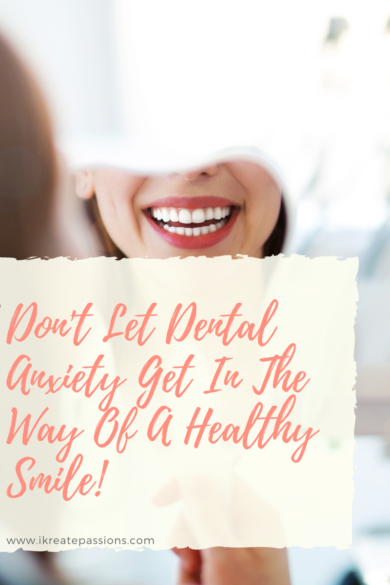 Don't Let Dental Anxiety Get In The Way Of A Healthy Smile!