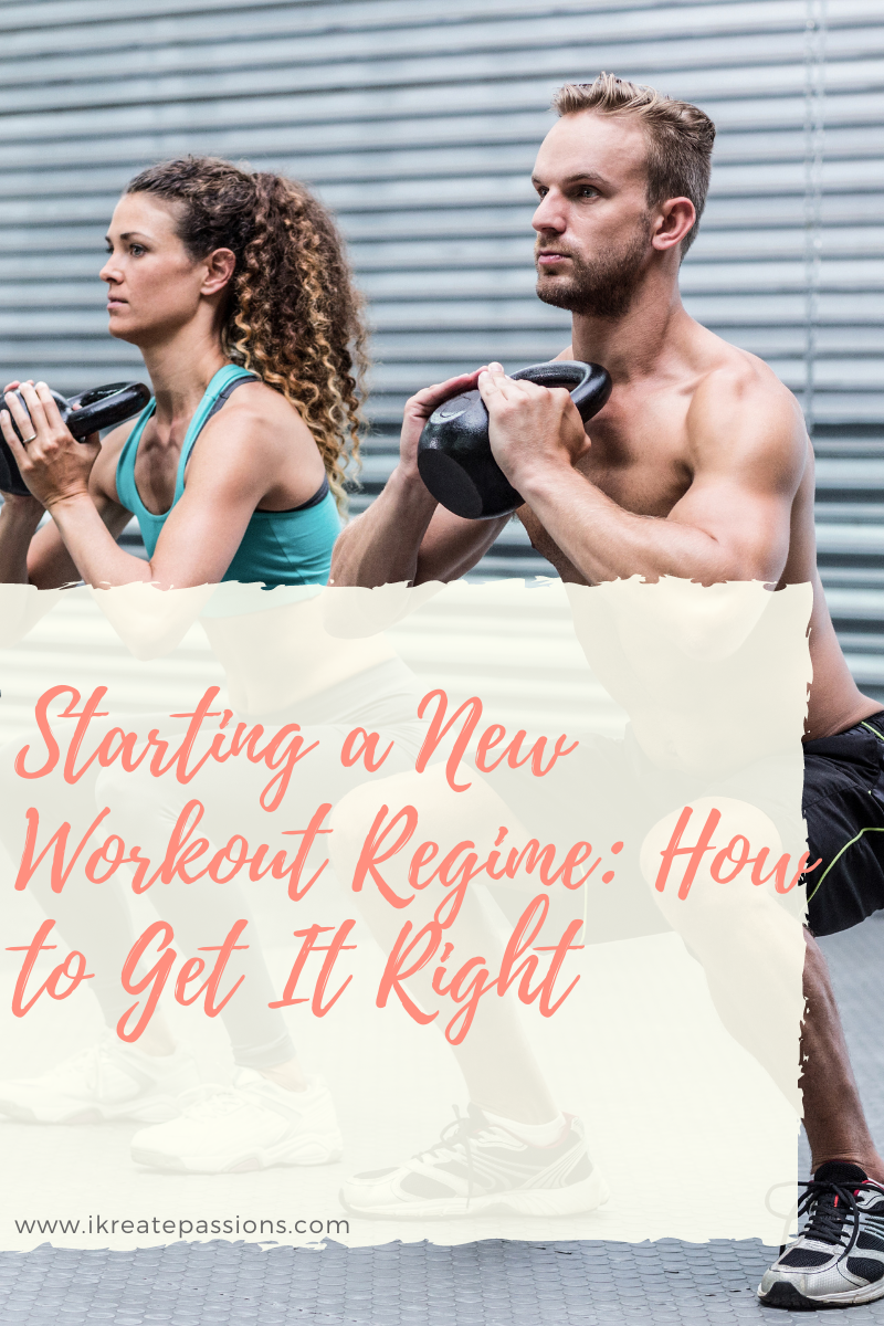 Starting a New Workout Regime: How to Get It Right