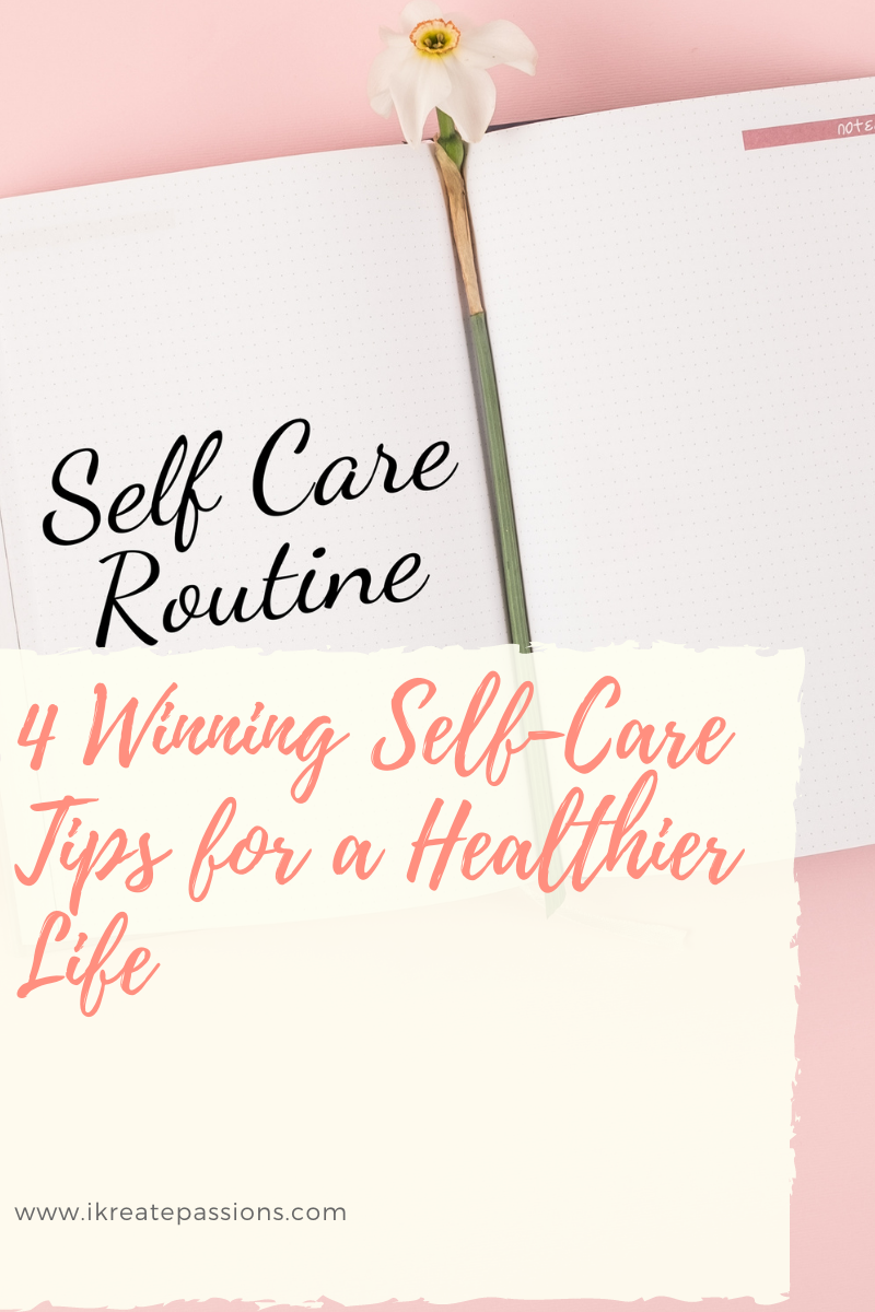 4 Winning Self-Care Tips for a Healthier Life