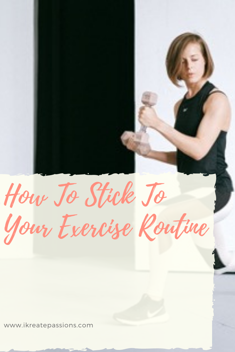 How To Stick To Your Exercise Routine