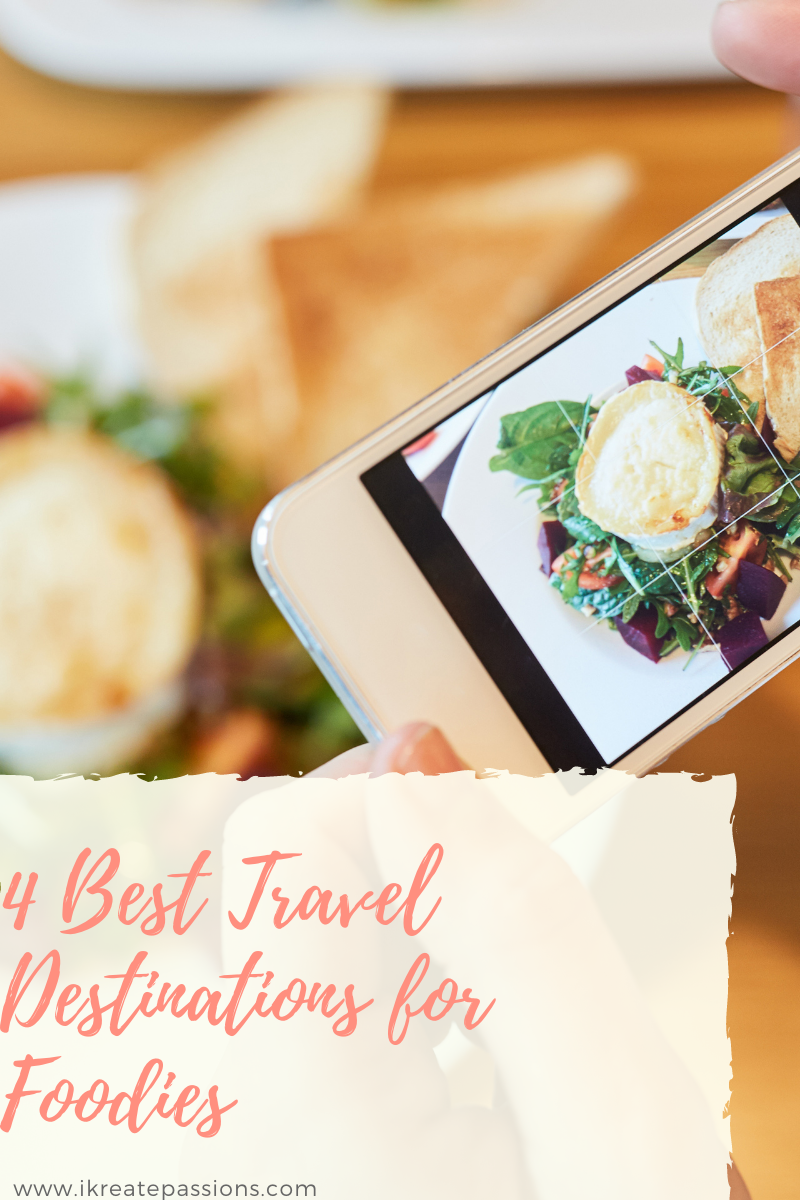 4 Best Travel Destinations for Foodies