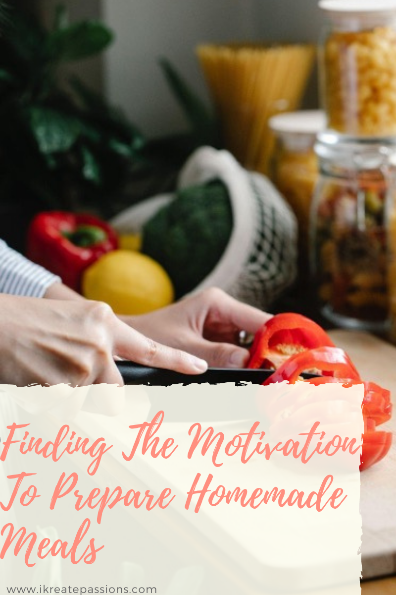 Finding The Motivation To Prepare Homemade Meals