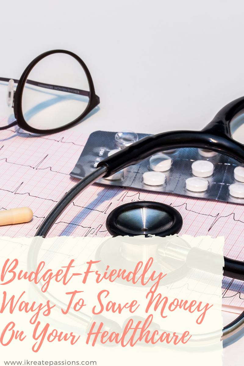 Budget-Friendly Ways To Save Money On Your Healthcare