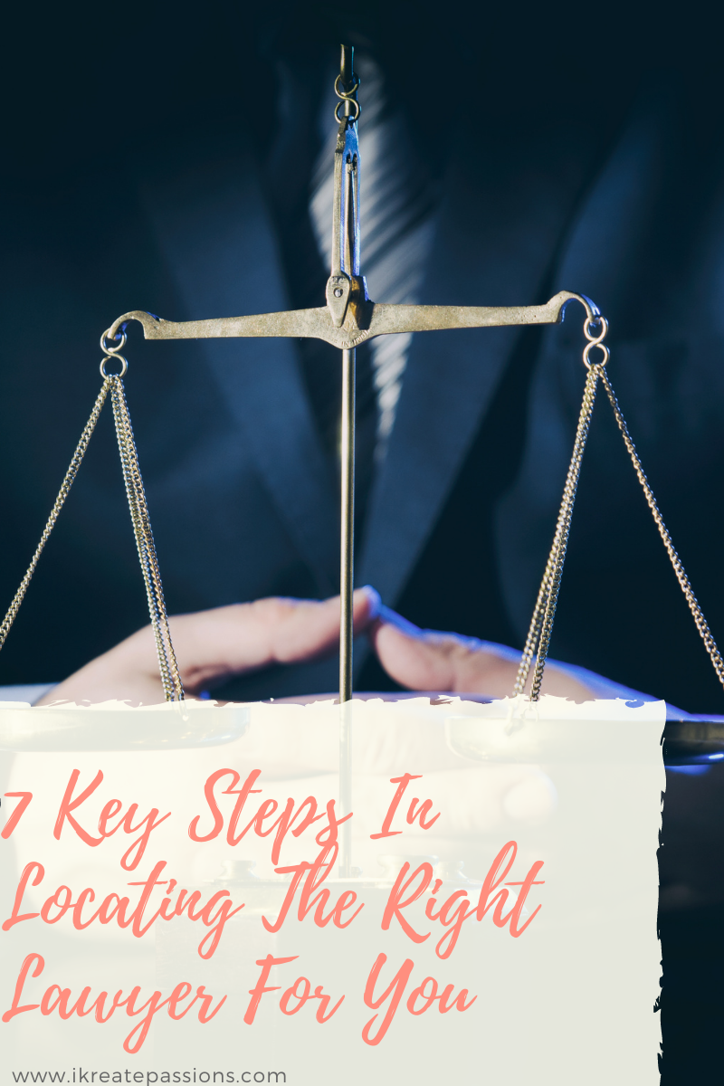 7 Key Steps In Locating The Right Lawyer For You