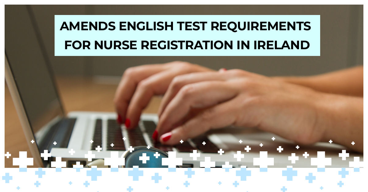 Amends English test requirements for Nurse registration in Ireland