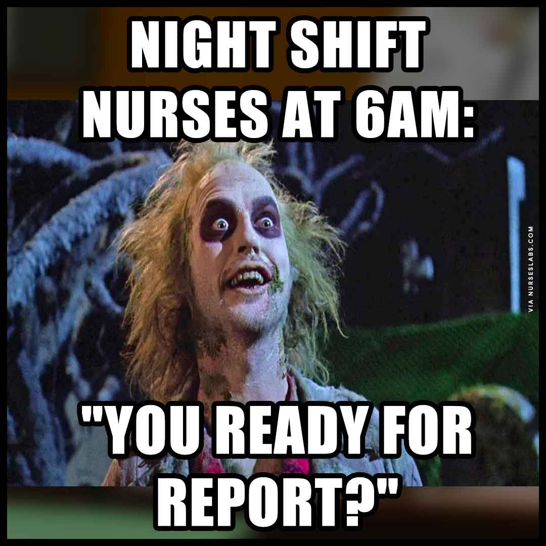 Reporting to day shift be like...
