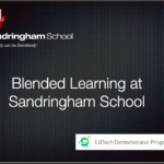 Sandringham EdTech Demonstrator : Blended Learning Strategy