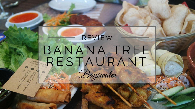 Banana Tree Restaurant, Bayswater || Food & Drink