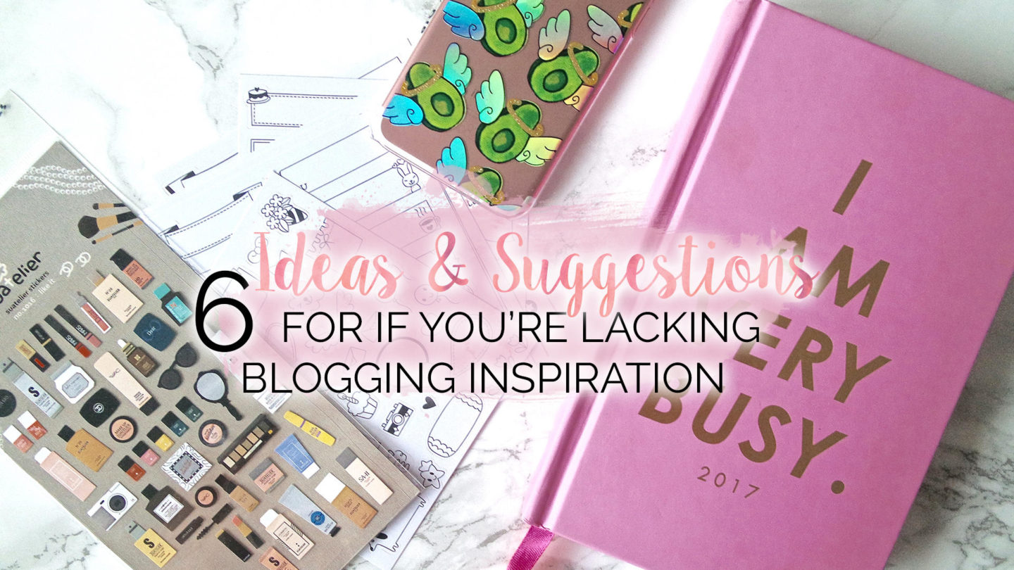 6 Things To Do When You're Lacking Blogging Inspiration    Blogging Tips