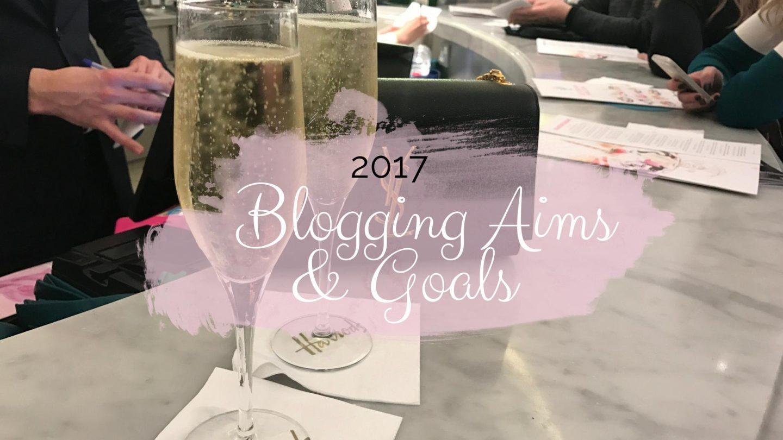 2017 - Blogging Aims & Goals    Blogging