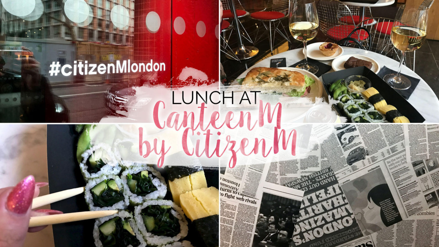 Lunch at CanteenM - CitizenM, Bankside || Food & Drink