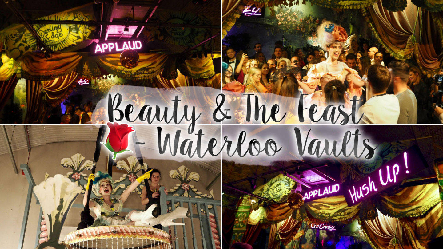 Beauty And The Feast at The Waterloo Vaults || London