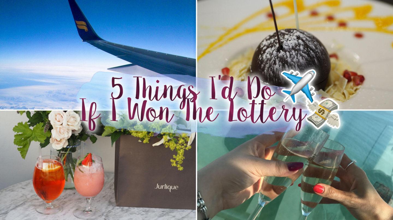 5 Things I'd Do If I Won The Lottery || Life Lately*