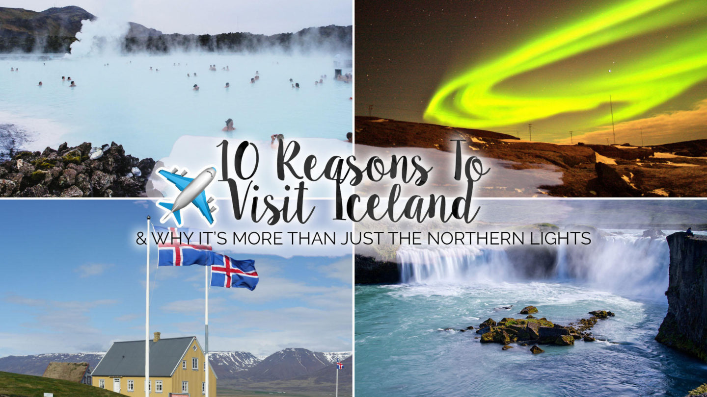 10 Reasons To Visit Iceland & Put It On Your Travel Bucket List || Travel