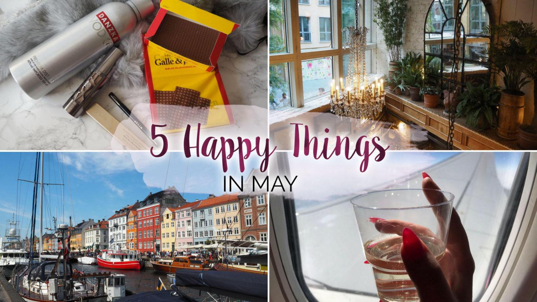 5 Happy Things – #21 – May    Life Lately
