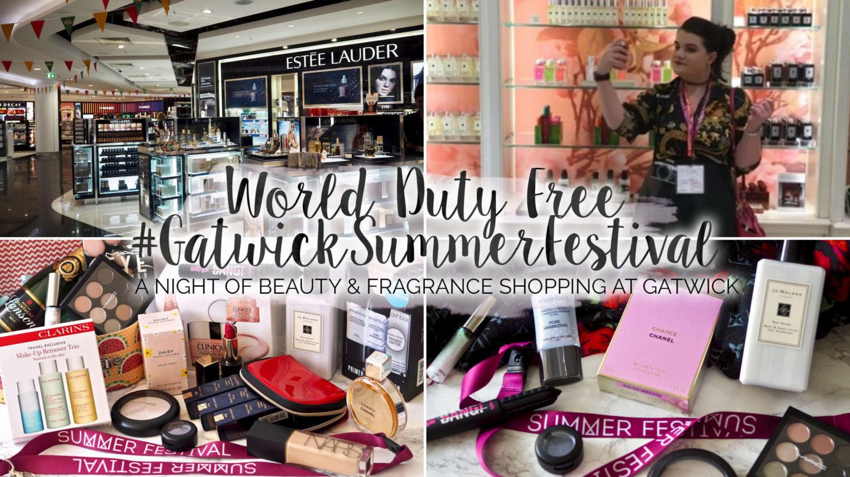 A World Duty Free Beauty Haul & #GatwickSummerFestival || Beauty