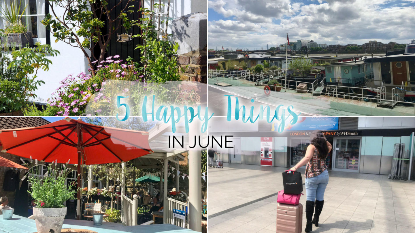 5 Happy Things - #22 - June    Life Lately