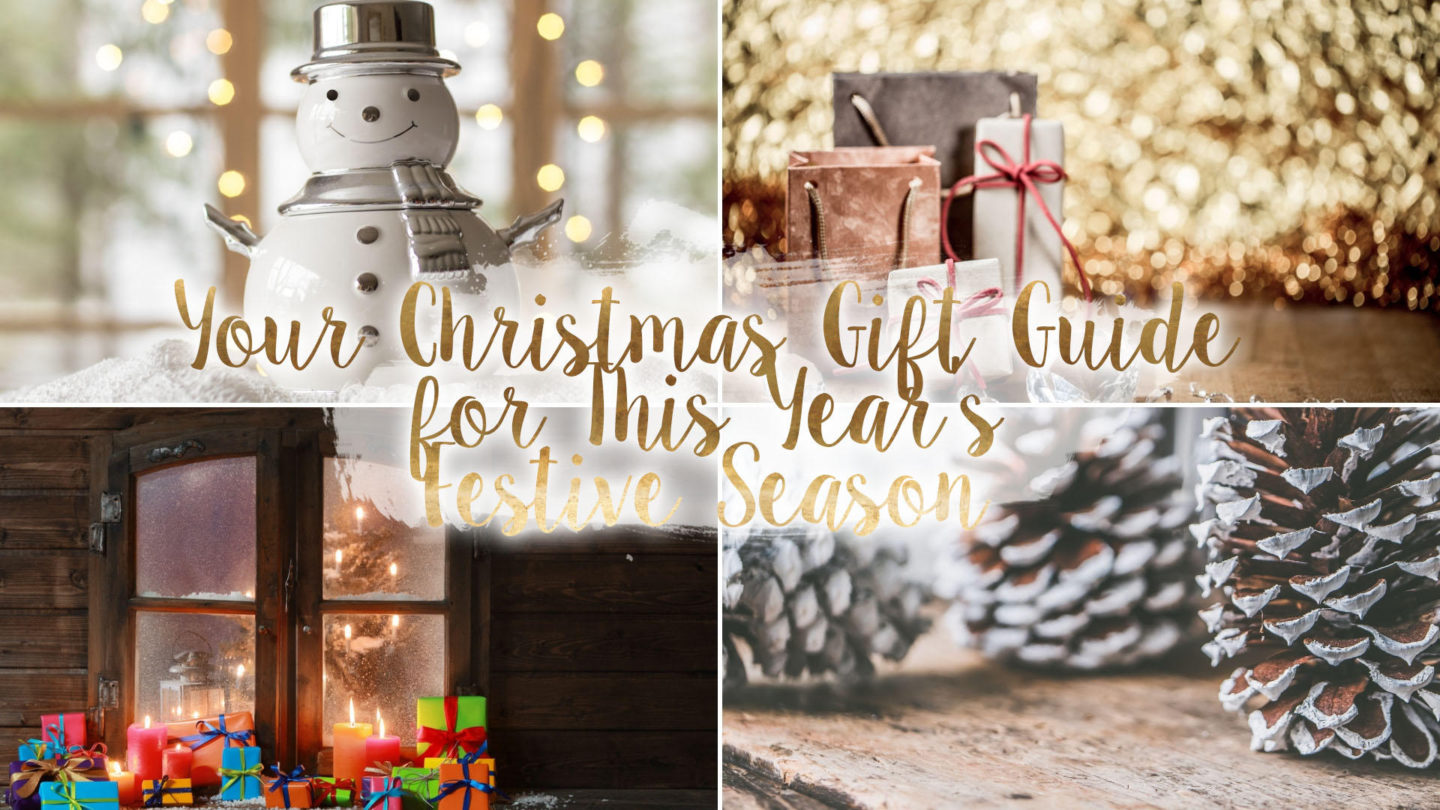 Your Christmas Gift Guide for This Year's Festive Season*    Life Lately