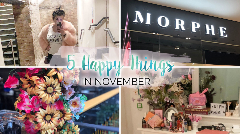 5 Happy Things – #27 – November || Life Lately