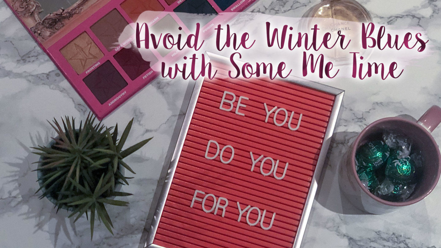 """Avoid the Winter Blues with Some """"Me Time""""* 