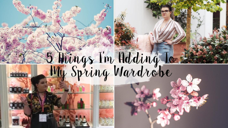 5 Things I'm Adding To My Spring Wardrobe* || Fashion