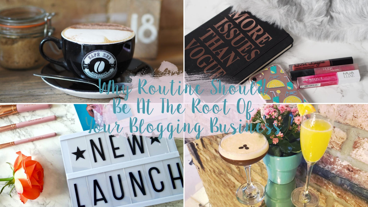 Why Routine Should Be At The Root Of Your Blogging Business*    Blogging