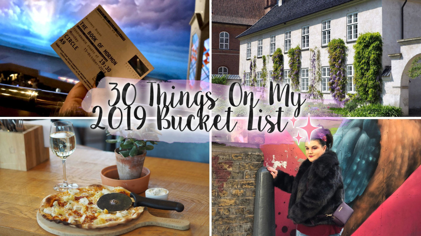 30 Things On My Bucket List For 2019    Life Lately