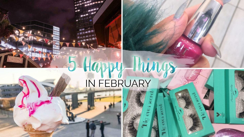 5 Happy Things - #30 - February    Life Lately