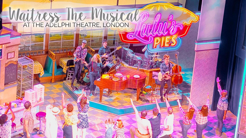 Waitress The Musical - Adelphi Theatre    London