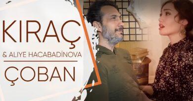 Mükemmel Bir Performans Kıraç & Aliye Hacabadinova – Çoban (Akustik Performans)
