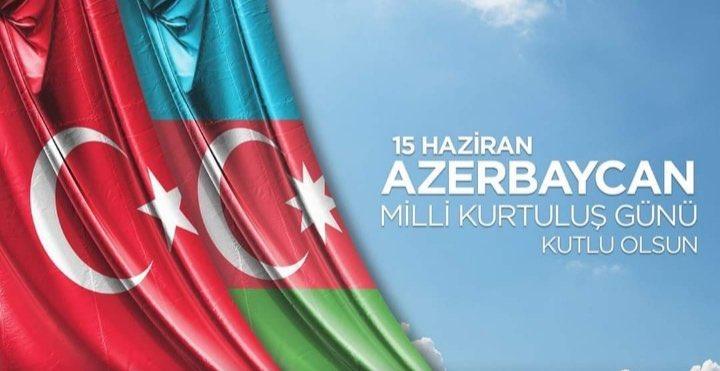 15 Haziran Azerbaycan Milli Kurtuluş Günü