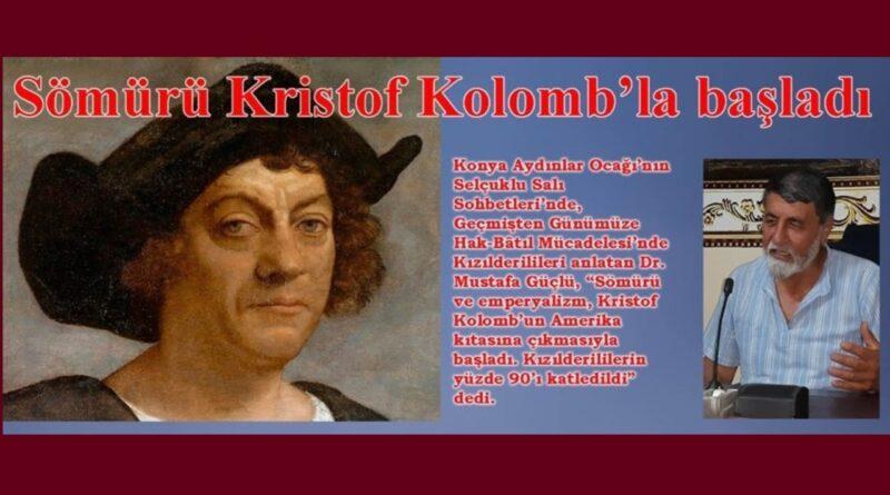Sömürü Kristof Kolomb'la başladı