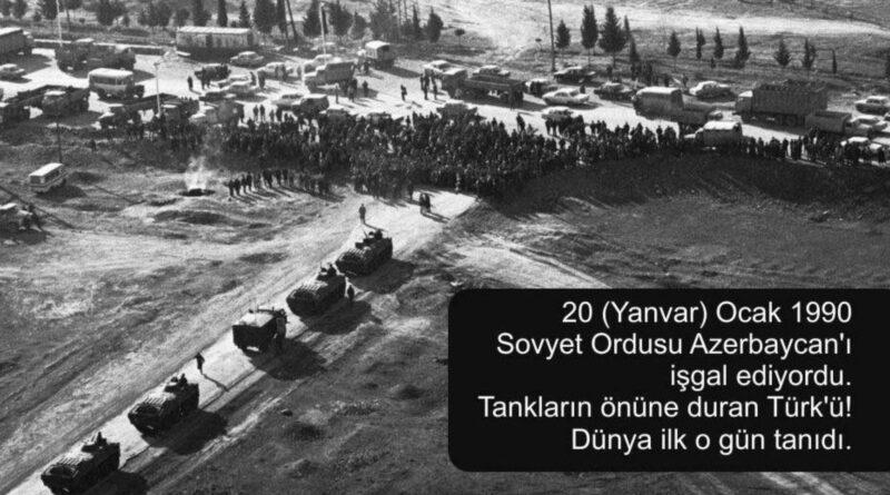 20 yanvar Sovyet Ordusu Azerbaycan'ı işgal ediyordu. Tankların önüne duran türkü dünya gördü