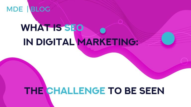 What is SEO in Digital Marketing: The Challenge to be Seen