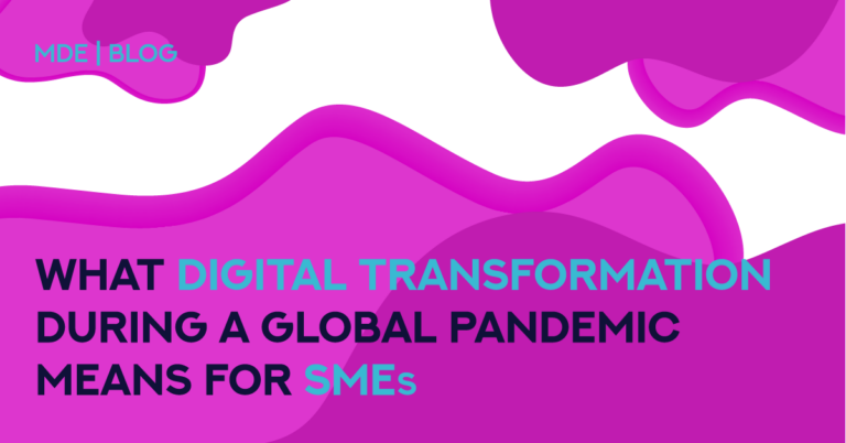 What Digital Transformation During a Global Pandemic Means for SMEs?