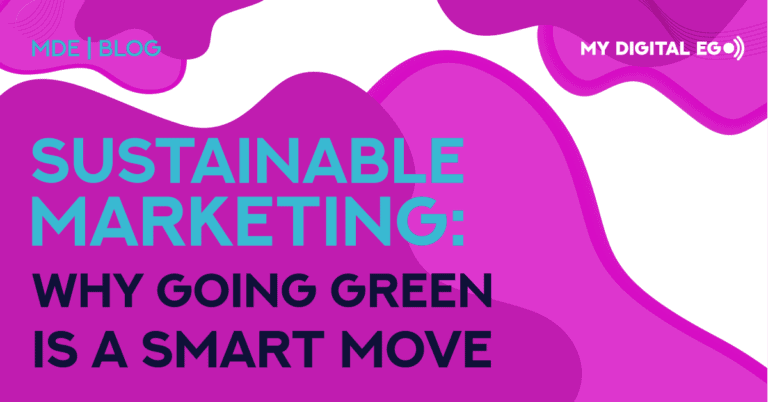 Sustainable Marketing: Why Going Green is a Smart Move