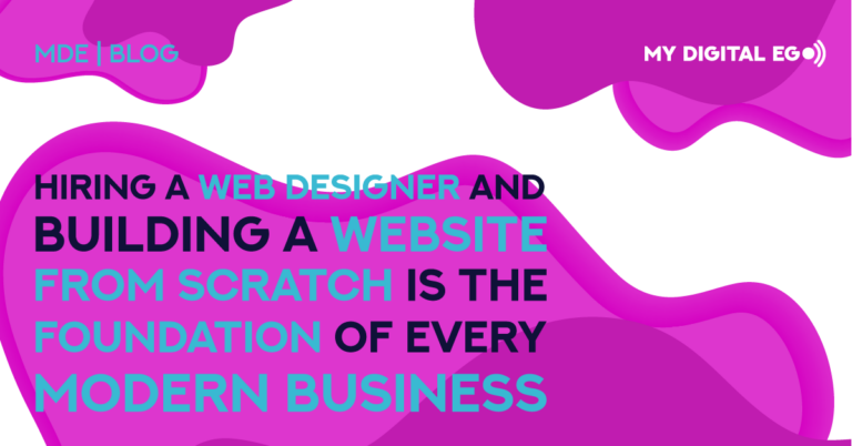 Hiring a Web Designer and Building a Website from Scratch is the Foundation of Every Modern Business