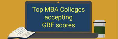 Top B-Schools Accepting GRE Scores for MBA - OneYearMBA.co.inB-Schools Accepting GRE Scores for MBA
