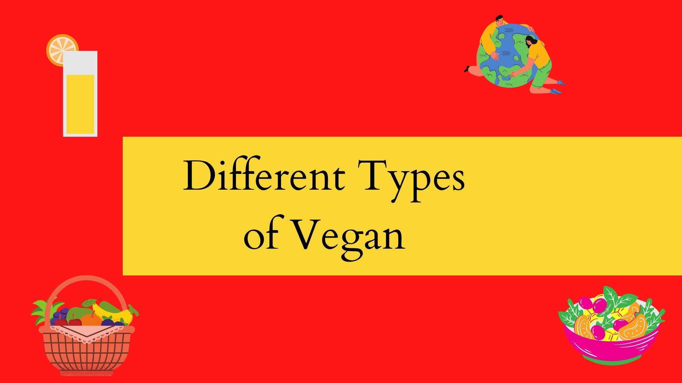 different types of vegans