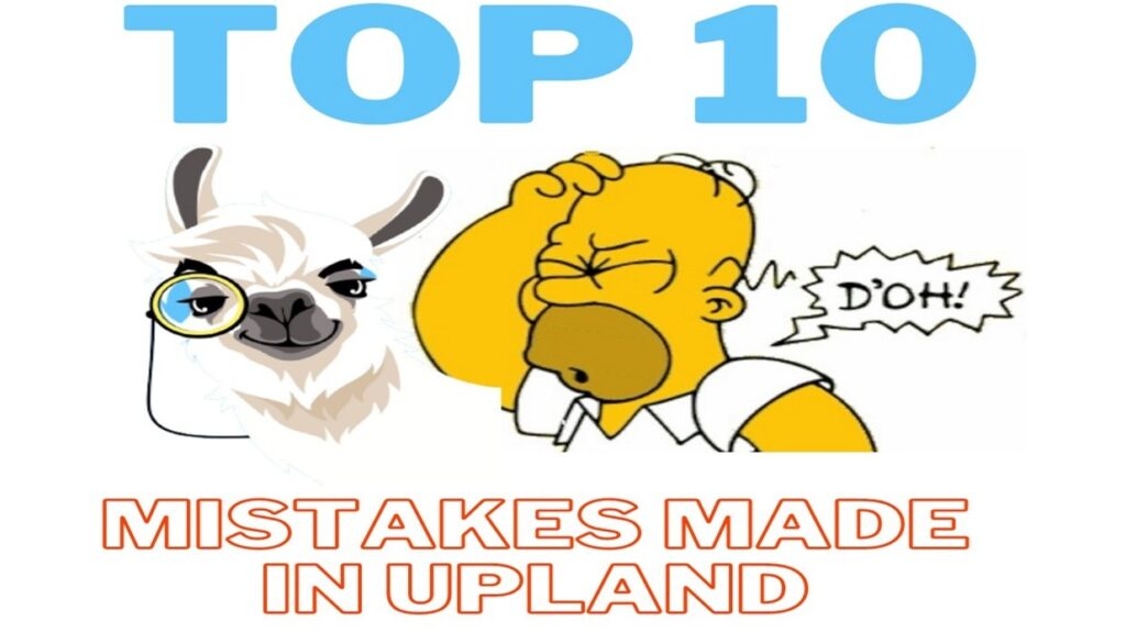 top 10 mistakes made in the upland metaverse