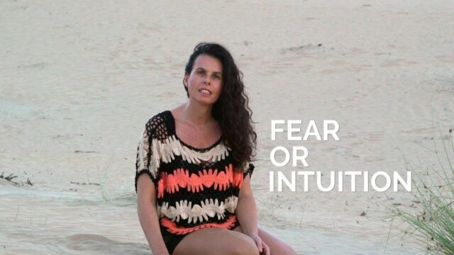 Fear or Intuition